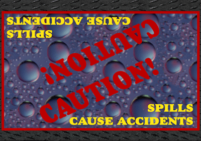 Caution: Spills Cause Accidents