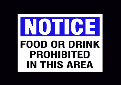 Notice Food or Drink Prohibited In This Area