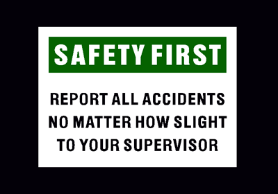 Safety First: Report All Accidents No Matter How Slight To Your Supervisor