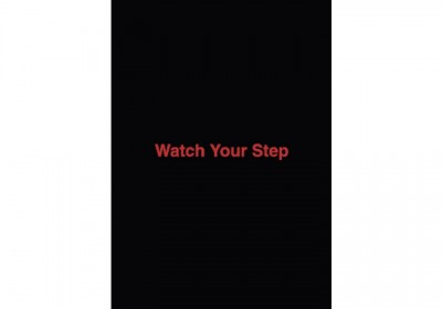 Watch Your Step I
