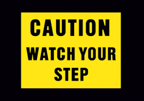 Caution: Watch Your Step