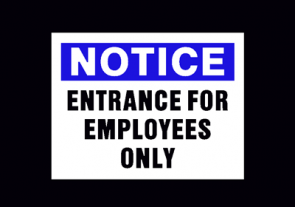 Notice Entrance for Employees Only