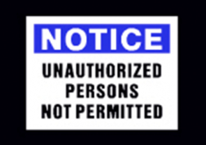 Notice Unauthorized Persons Not Permitted