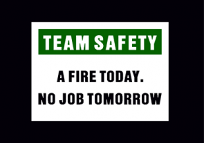 Team Safety: A Fire Today! No Job Tomorrow